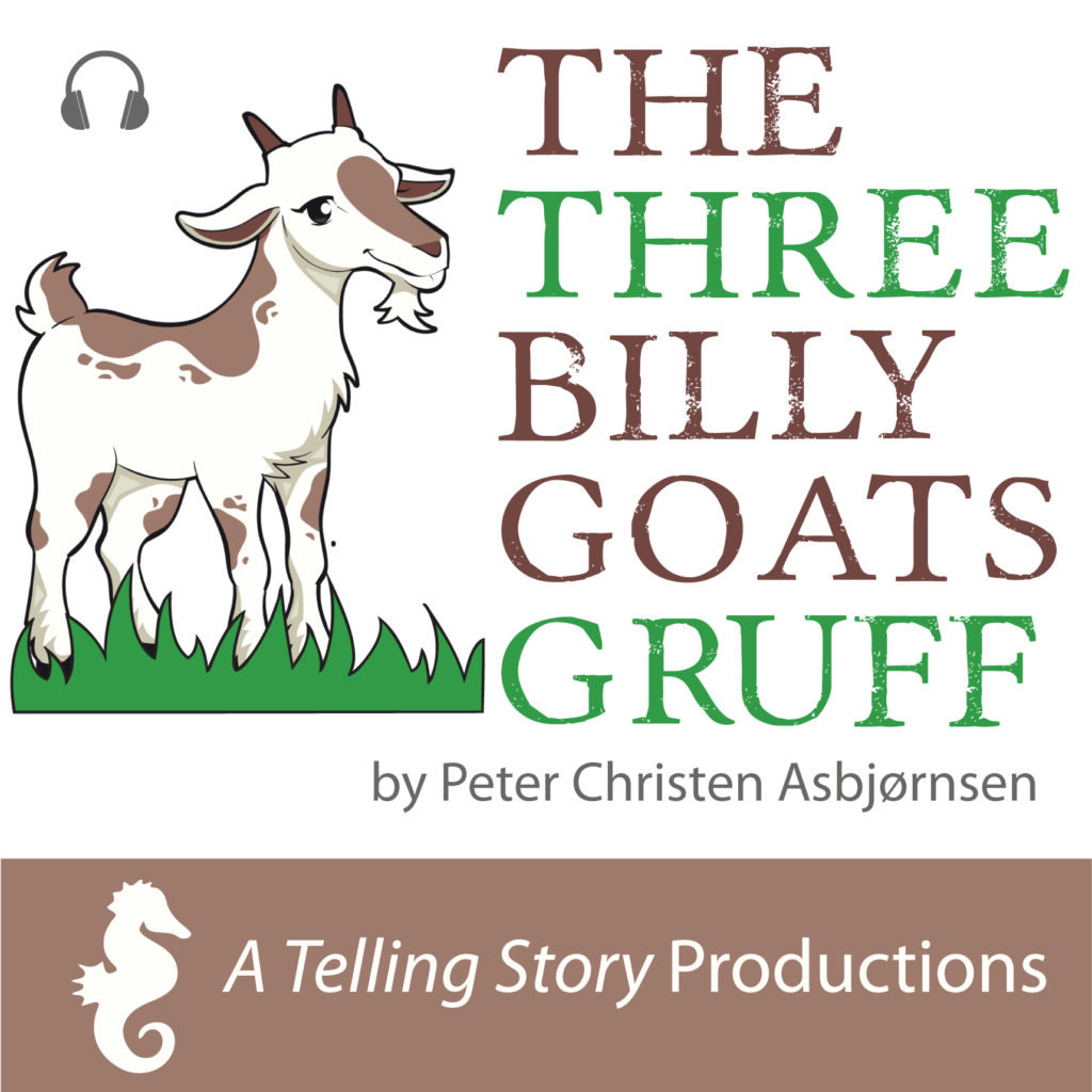 The Three Billy Goats Gruff by Peter Christen Asbjorsen A Telling Story Productions