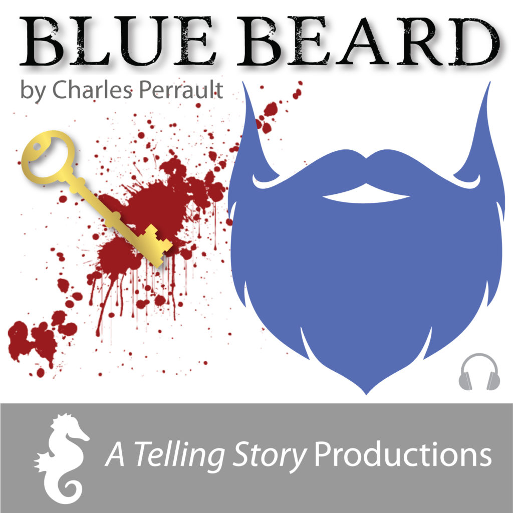 Blue Beard by Charles Perrault A Telling Story Productions