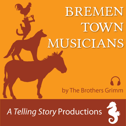 Bremen Town Musicians by The Brothers Grimm A Telling Story Productions