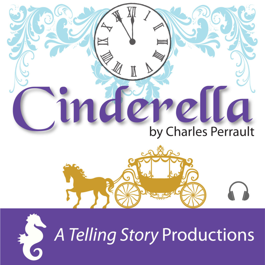 Cinderella by Charles Perrault A Telling Story Productions