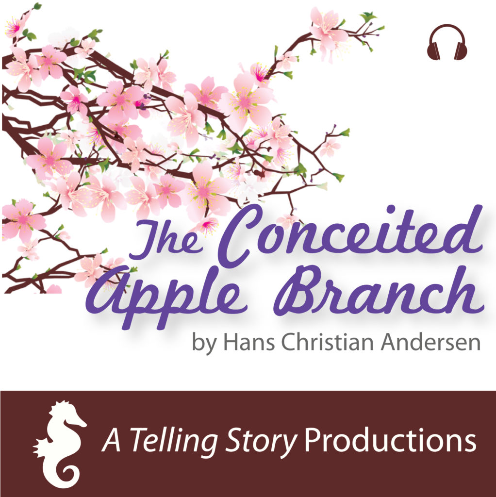 The Conceited Apple Branch by Hans Christian Andersen A Telling Story Productions