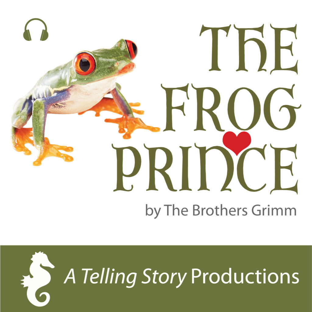The Frog Prince by The Brothers Grimm A Telling Story Productions
