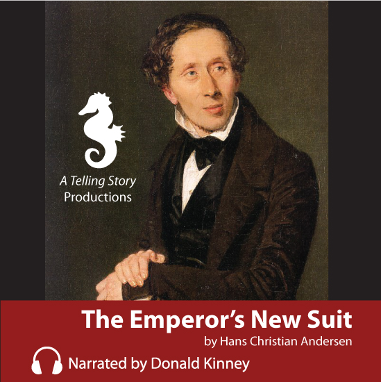 Hans Christian Andersen The Emperor's New Suit A Telling Story Productions Kinney Brothers Publishing