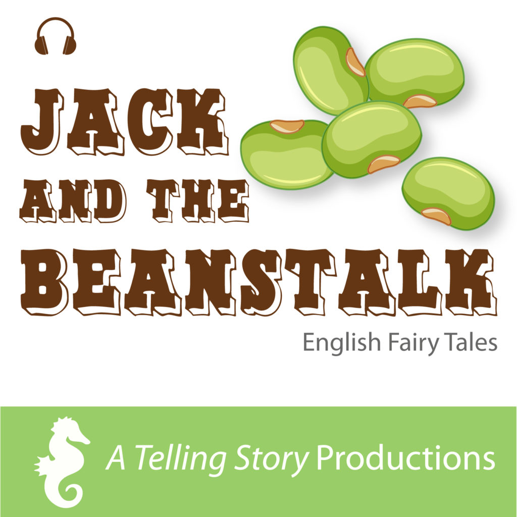 Jack and the Beanstalk A Telling Story Productions