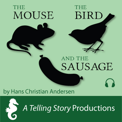 The Mouse, the Bird, and the Sausage by Hans Christian Andersen A Telling Story Productions