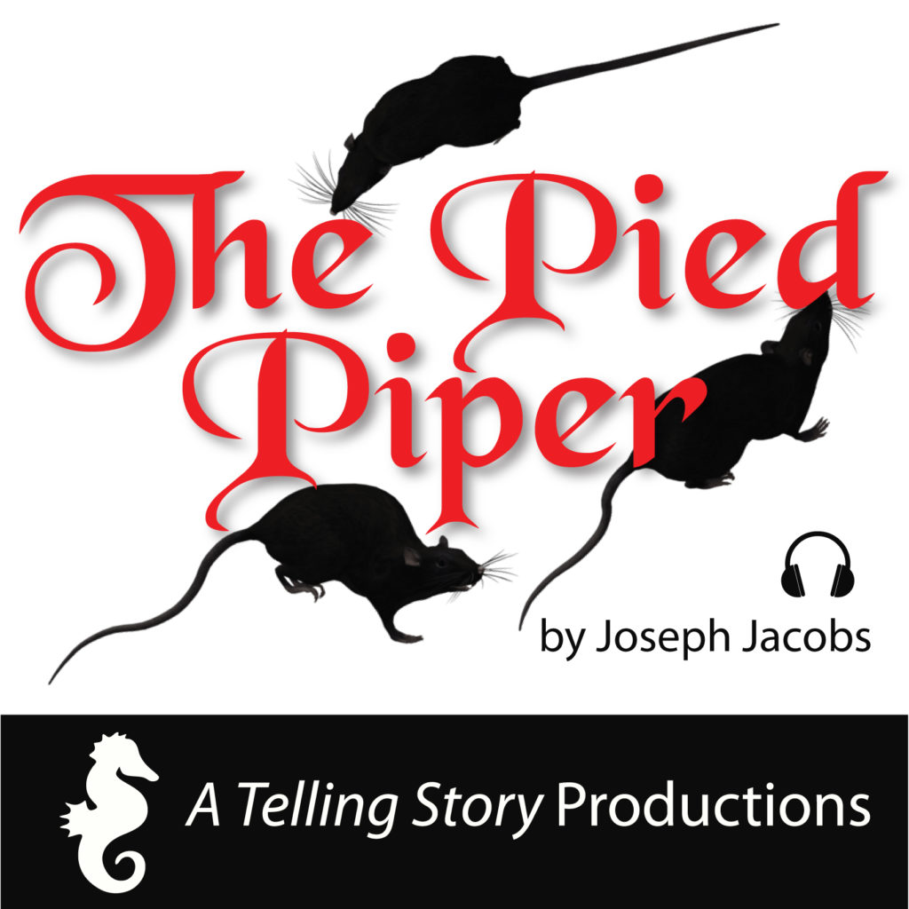 The Pied Piper by Joseph Jacobs A Telling Story Productions