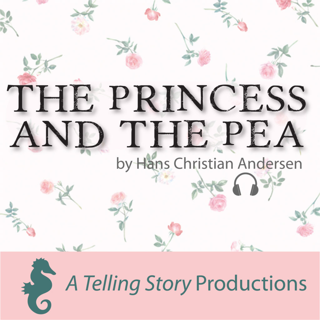 The Princess and the Pea by Hans Christian Andersen A Telling Story Productions