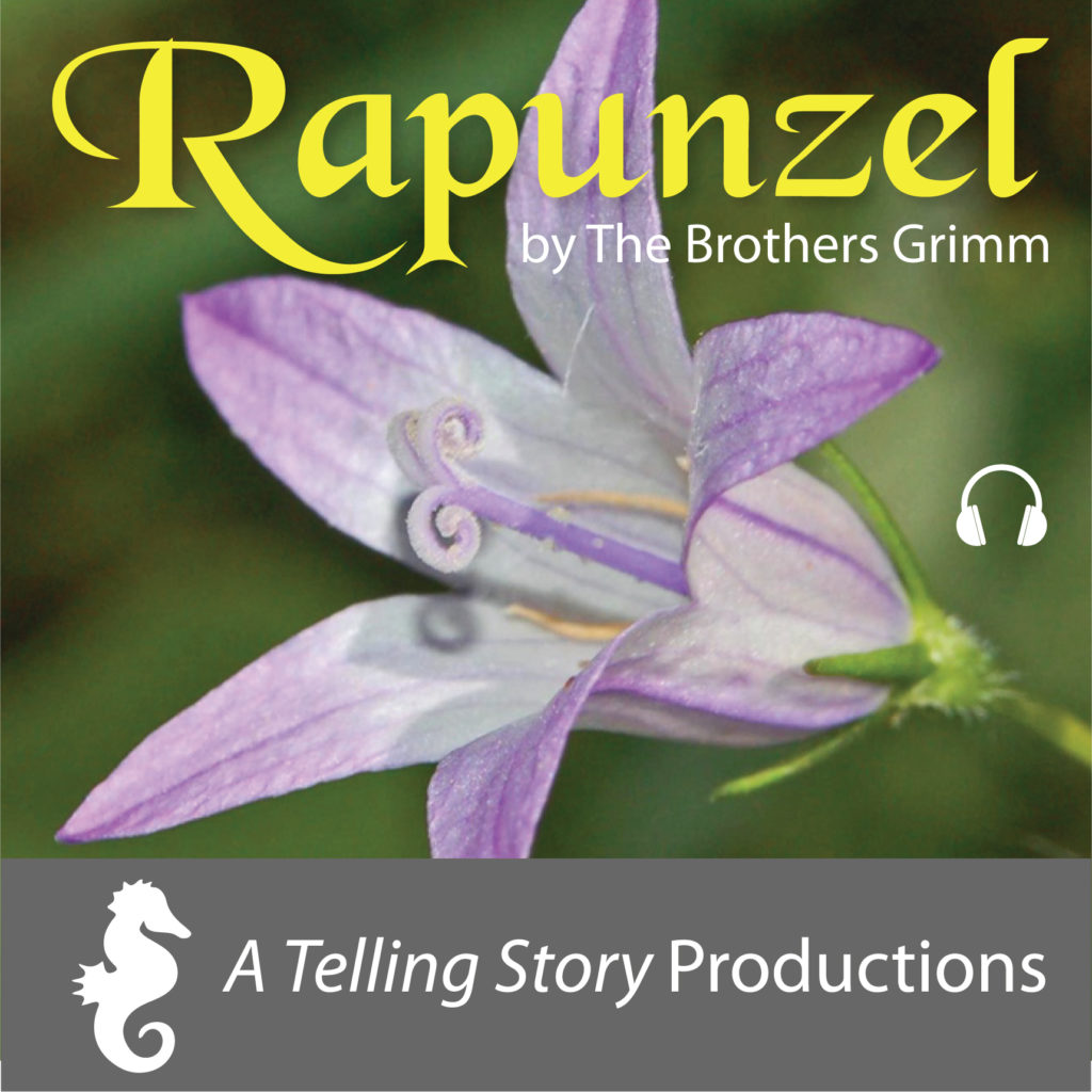 Rapunzel by The Brothers Grimm A Telling Story Productions