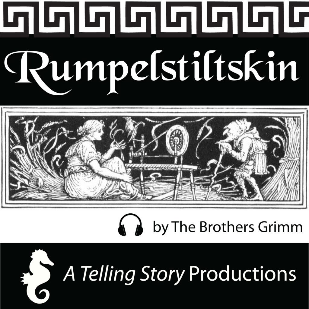 Rumpelstiltskin by The Brothers Grimm A Telling Story Productions