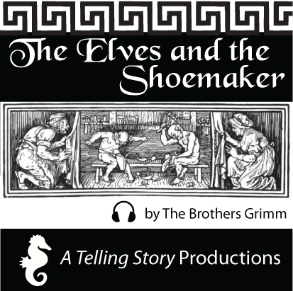 The Elves and the Shoemaker by The Brothers Grimm A Telling Story Productions