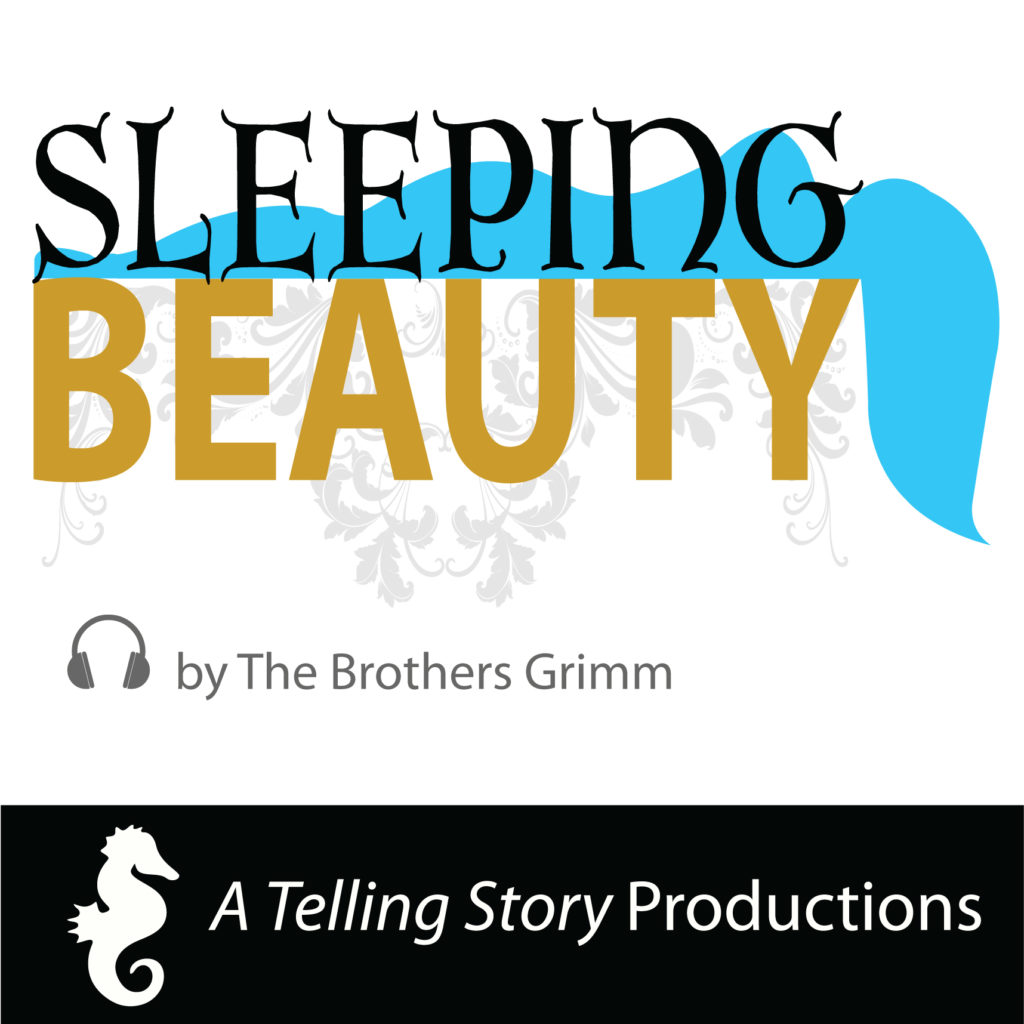 Sleeping Beauty by The Brothers Grimm A Telling Story Productions