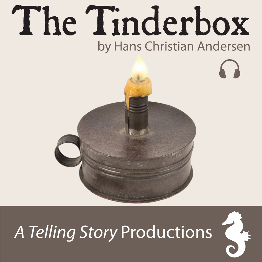 The Tinderbox by Hans Christian Andersen A Telling Story Productions