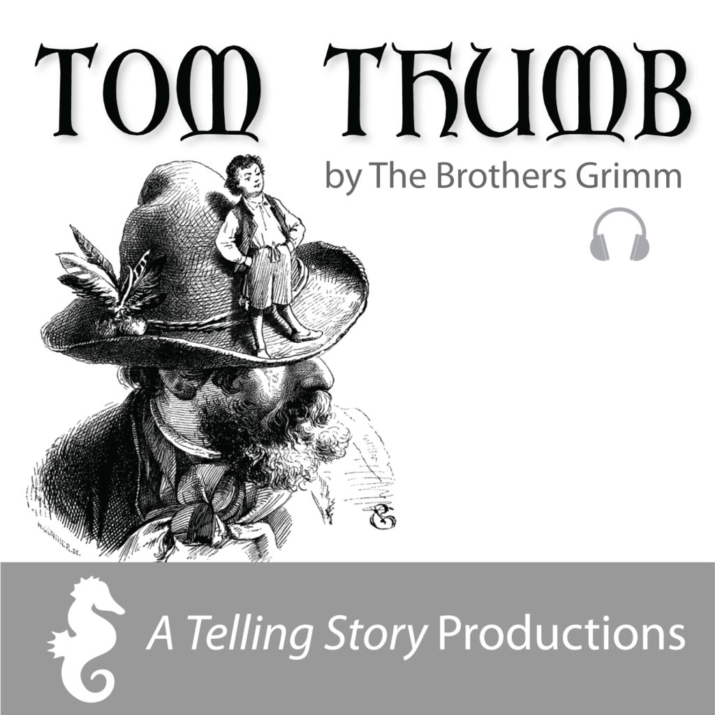 Tom Thumb by The Brothers Grimm A Telling Story Productions