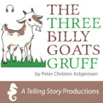 A Telling Story Productions The Three Billy Goats Gruff