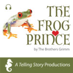 A Telling Story Productions The Frog Prince