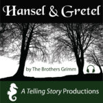 A Telling Story Productions Hansel & Gretel