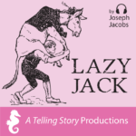 A Telling Story Productions Lazy Jack