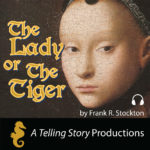 A Telling Story Productions The Lady or The Tiger