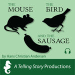 A Telling Story Productions The Mouse The Bird and The Sausage