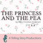 A Telling Story Productions The Princess and The Pea