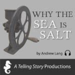 A Telling Story Productions Why The Sea is Salt