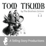 A Telling Story Productions Tom Thumb
